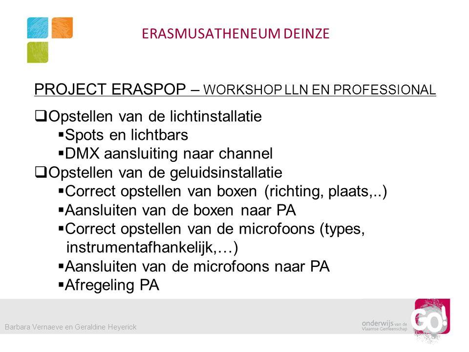 ERASMUSATHENEUM DEINZE PROJECT ERASPOP – WORKSHOP LLN EN PROFESSIONAL  Opstellen van de lichtinstallatie  Spots en lichtbars  DMX aansluiting naar