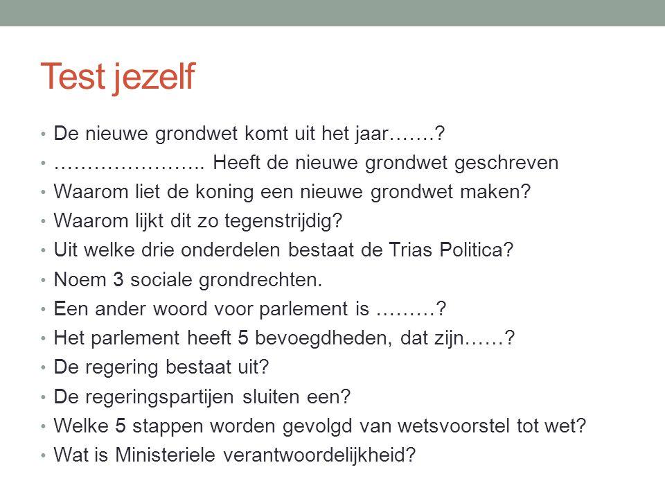 Test jezelf • De nieuwe grondwet komt uit het jaar……..