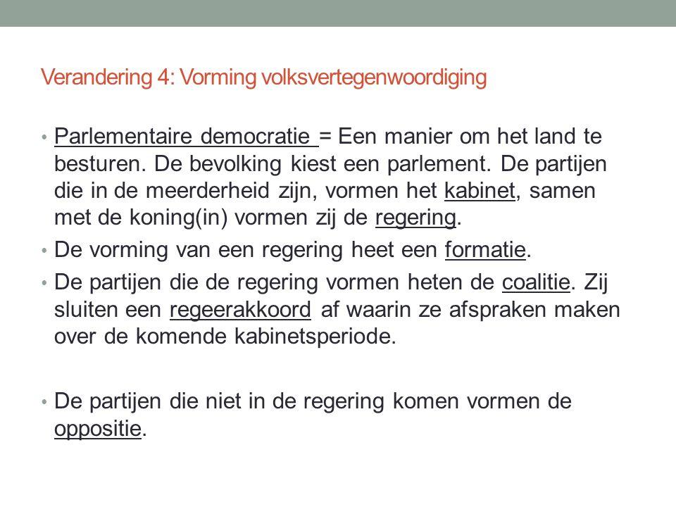 • Parlementaire democratie = Een manier om het land te besturen. De bevolking kiest een parlement. De partijen die in de meerderheid zijn, vormen het