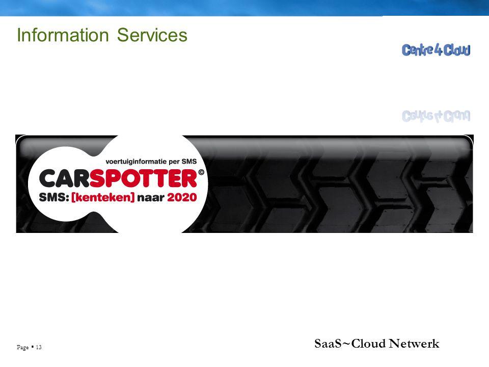 Page  13 Information Services SaaS~Cloud Netwerk