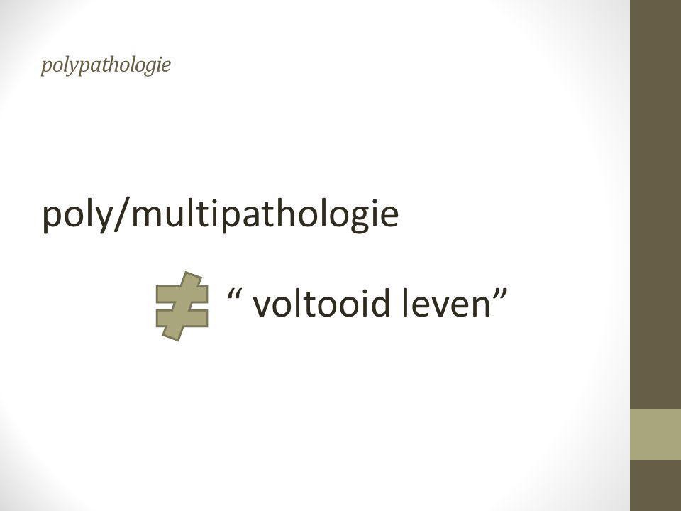 "polypathologie poly/multipathologie "" voltooid leven"""