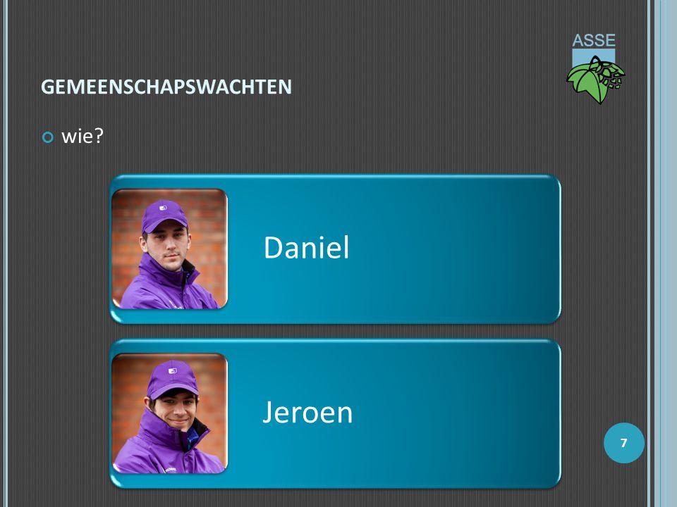 GEMEENSCHAPSWACHTEN wie? Daniel Jeroen 7
