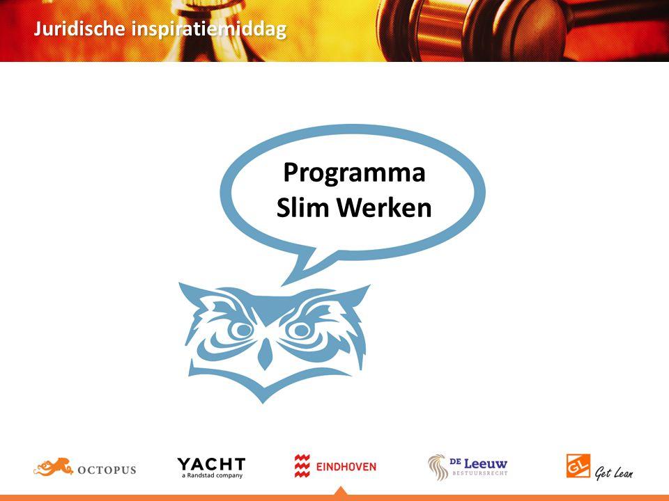Juridische inspiratiemiddag Slim Werken is een programma dat zich richt op de succesvolle en duurzame verbetering van werkprocessen.