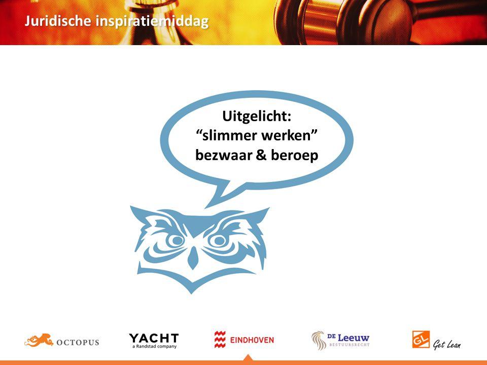 Juridische inspiratiemiddag Uitgelicht: slimmer werken bezwaar & beroep