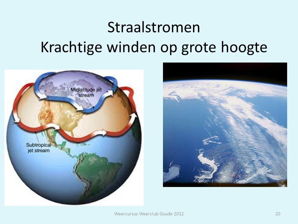Straalstromen Krachtige winden op grote hoogte Weercursus Weerclub Gouda 201220