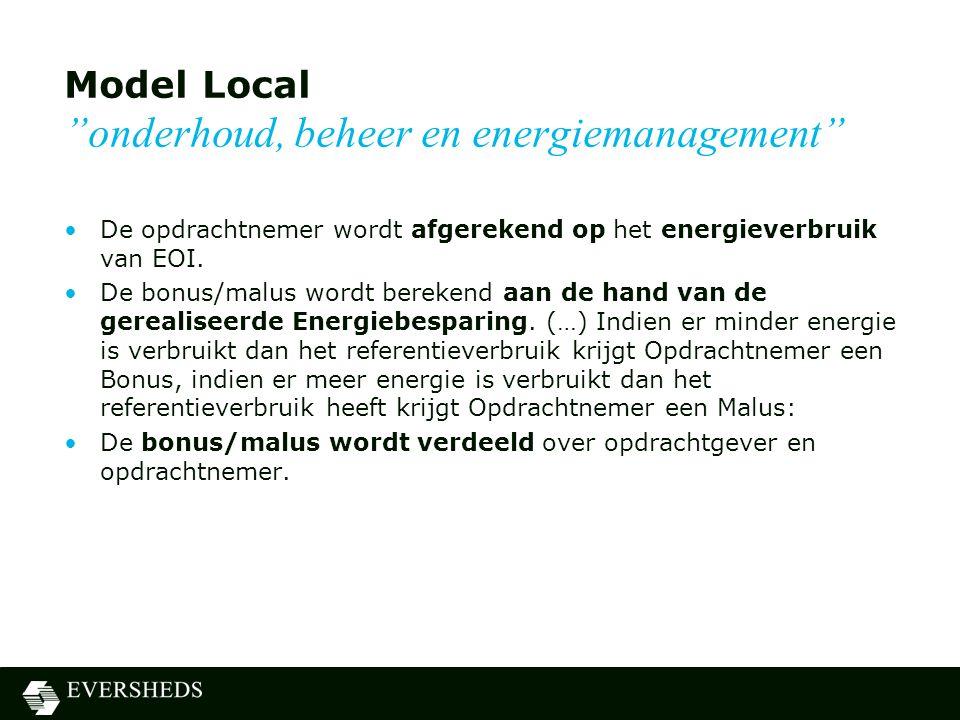 Model Local onderhoud, beheer en energiemanagement •De opdrachtnemer wordt afgerekend op het energieverbruik van EOI.
