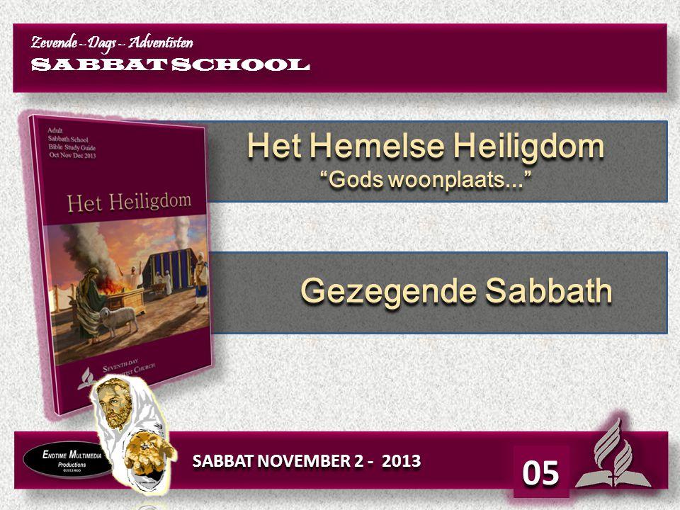 Oktober 26 – November 1 2013 Verzoening door het Reinigings- offer LES 5 Verzoening door het Reinigings- offer LES 5 05 Het HEILIGDOM : Verzoening door het reinigingsoffer