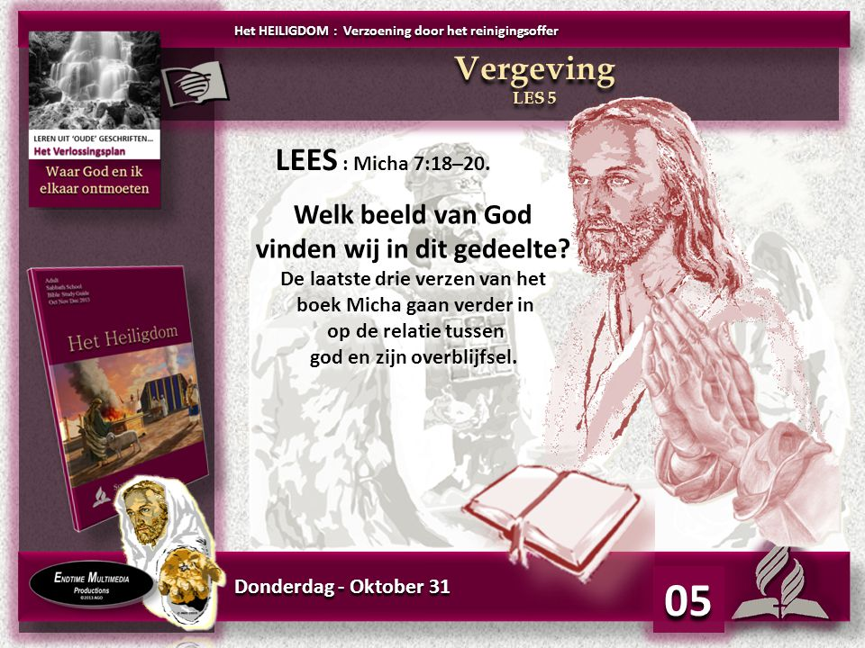 Donderdag - Oktober 31 05 Welk beeld van God vinden wij in dit gedeelte? De laatste drie verzen van het boek Micha gaan verder in op de relatie tussen