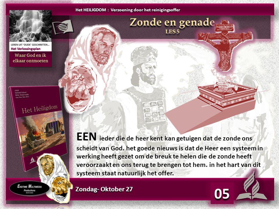 Donderdag - Oktober 31 05 Het HEILIGDOM : Verzoening door het reinigingsoffer Vergeving LES 5 Vergeving LES 5 Welk beeld van God vinden wij in dit gedeelte.