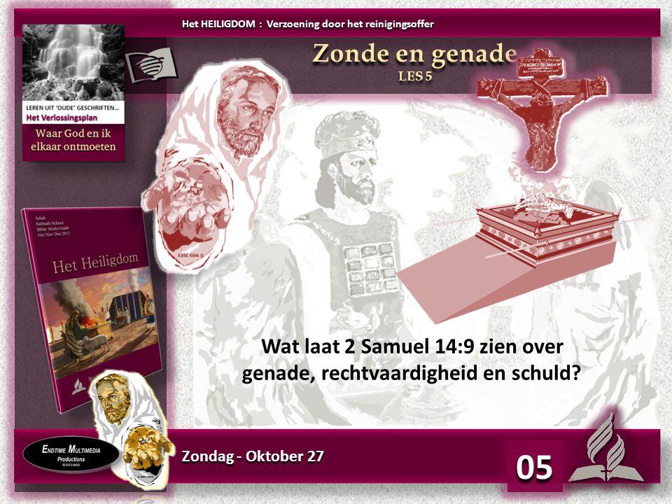 Zondag - Oktober 27 Wat laat 2 Samuel 14:9 zien over genade, rechtvaardigheid en schuld? Wat laat 2 Samuel 14:9 zien over genade, rechtvaardigheid en