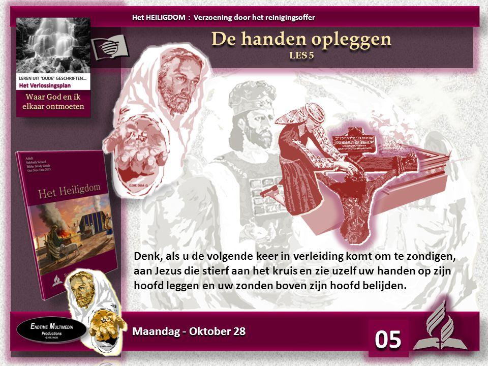 Dinsdag - Oktober 29 05 Na het opleggen van de handen en de dood van het dier was de volgende rituele handeling in het offer het aanbrengen van het bloed.