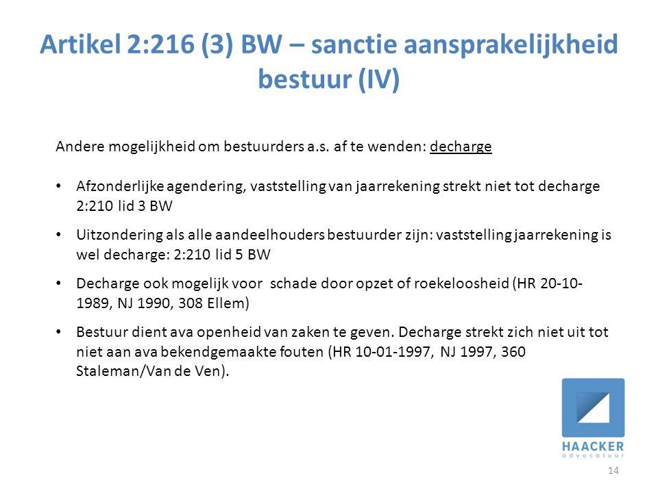 Artikel 2:216 (3) BW – sanctie aansprakelijkheid bestuur (IV) 14 Andere mogelijkheid om bestuurders a.s. af te wenden: decharge • Afzonderlijke agende