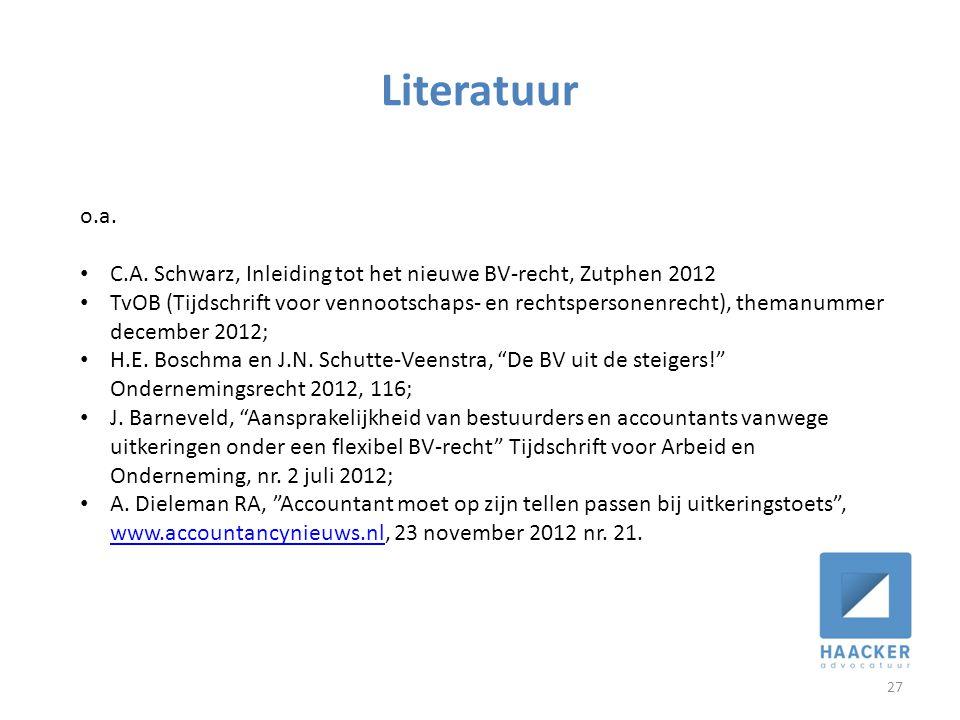 Literatuur 27 o.a. • C.A. Schwarz, Inleiding tot het nieuwe BV-recht, Zutphen 2012 • TvOB (Tijdschrift voor vennootschaps- en rechtspersonenrecht), th