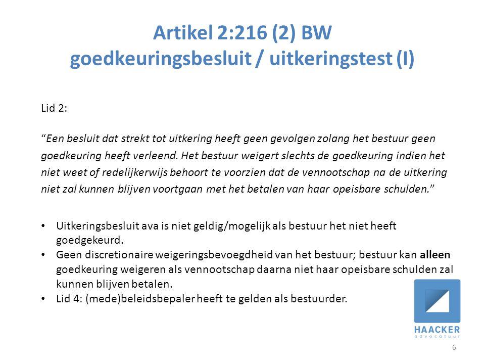 Artikel 2:216 (2) BW goedkeuringsbesluit / uitkeringstest (I) 6 Lid 2: Een besluit dat strekt tot uitkering heeft geen gevolgen zolang het bestuur geen goedkeuring heeft verleend.