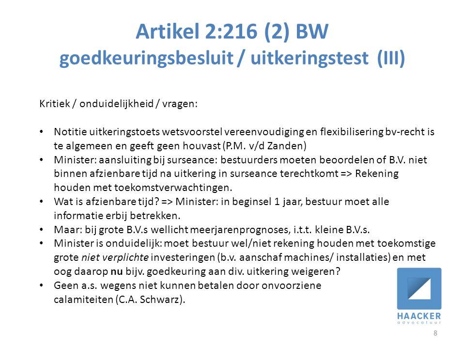 Artikel 2:216 (2) BW goedkeuringsbesluit / uitkeringstest (III) 8 Kritiek / onduidelijkheid / vragen: • Notitie uitkeringstoets wetsvoorstel vereenvoudiging en flexibilisering bv-recht is te algemeen en geeft geen houvast (P.M.
