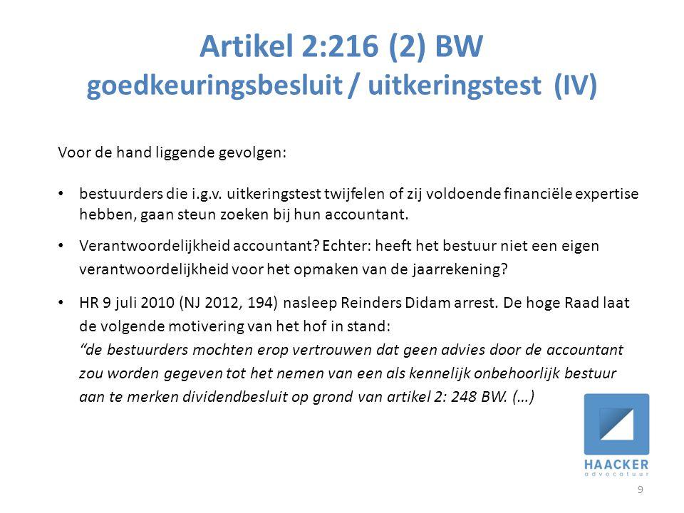 Artikel 2:216 (2) BW goedkeuringsbesluit / uitkeringstest (IV) 9 Voor de hand liggende gevolgen: • bestuurders die i.g.v. uitkeringstest twijfelen of