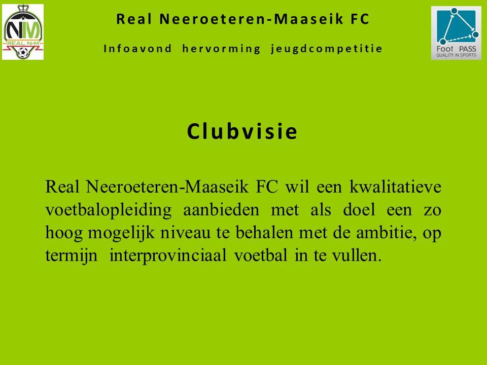 Real Neeroeteren-Maaseik FC wil een kwalitatieve voetbalopleiding aanbieden met als doel een zo hoog mogelijk niveau te behalen met de ambitie, op ter