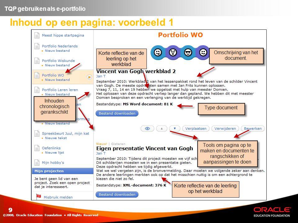 Inhoud op een pagina: voorbeeld 1 ©2008, Oracle Education Foundation • All Rights Reserved 9 TQP gebruiken als e-portfolio