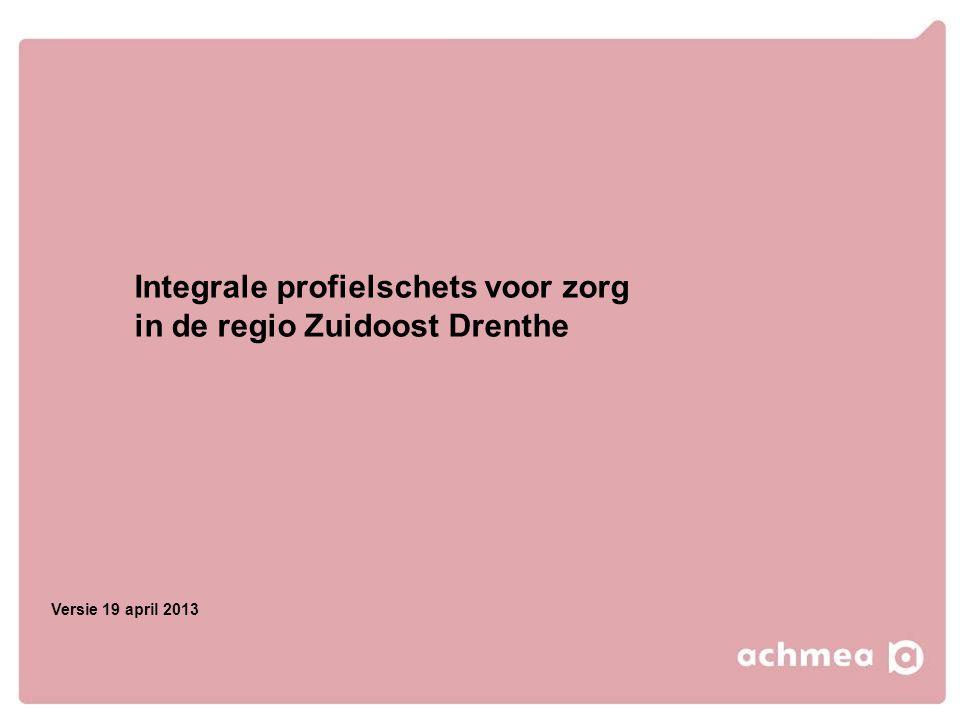 Integrale profielschets voor zorg in de regio Zuidoost Drenthe Versie 19 april 2013