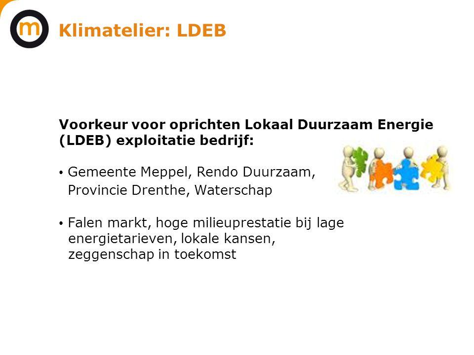 Klimatelier: LDEB Voorkeur voor oprichten Lokaal Duurzaam Energie (LDEB) exploitatie bedrijf: • Gemeente Meppel, Rendo Duurzaam, Provincie Drenthe, Wa