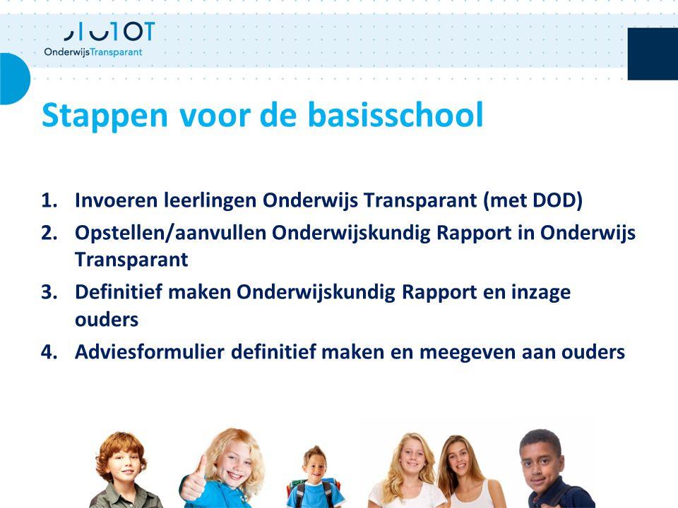 1.Invoeren leerlingen Onderwijs Transparant (met DOD) 2.Opstellen/aanvullen Onderwijskundig Rapport in Onderwijs Transparant 3.Definitief maken Onderw
