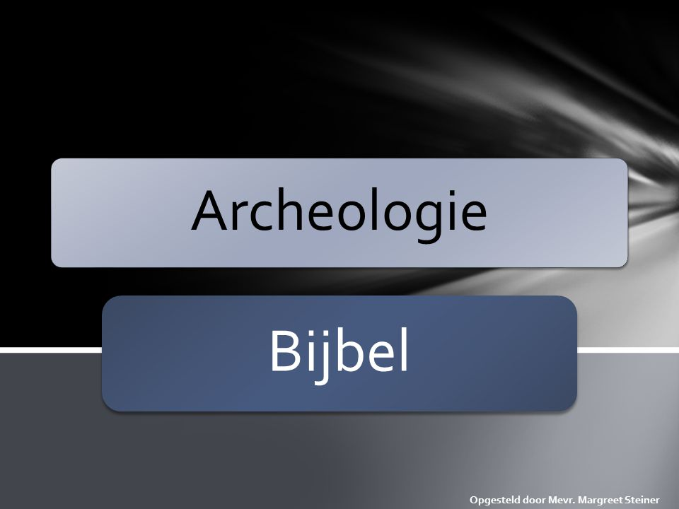 Archeologie: ….the scientific study of past cultures (and technologies) by scientific methods and theoretical concepts that have been devised for that purpose (M.