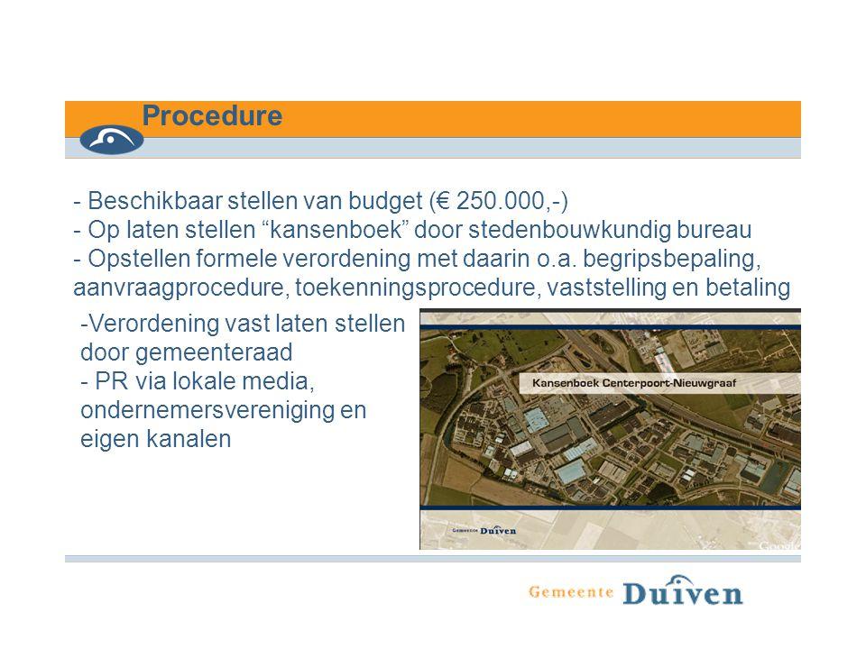 """Procedure - Beschikbaar stellen van budget (€ 250.000,-) - Op laten stellen """"kansenboek"""" door stedenbouwkundig bureau - Opstellen formele verordening"""