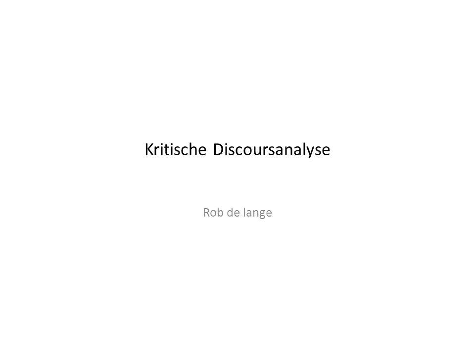 Kritische Discoursanalyse Rob de lange