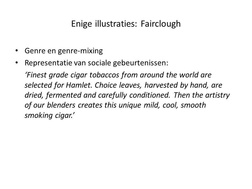 Enige illustraties: Fairclough • Genre en genre-mixing • Representatie van sociale gebeurtenissen: 'Finest grade cigar tobaccos from around the world