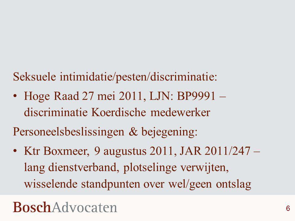Seksuele intimidatie/pesten/discriminatie: • Hoge Raad 27 mei 2011, LJN: BP9991 – discriminatie Koerdische medewerker Personeelsbeslissingen & bejegen