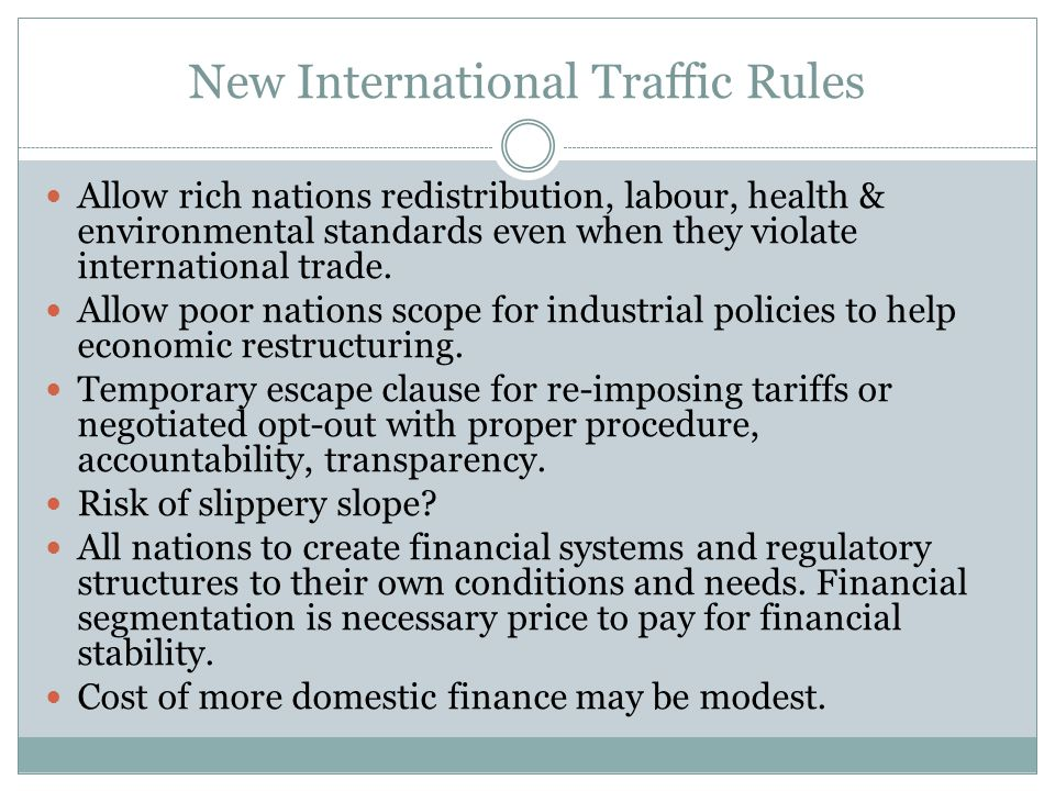  Allow rich nations redistribution, labour, health & environmental standards even when they violate international trade.