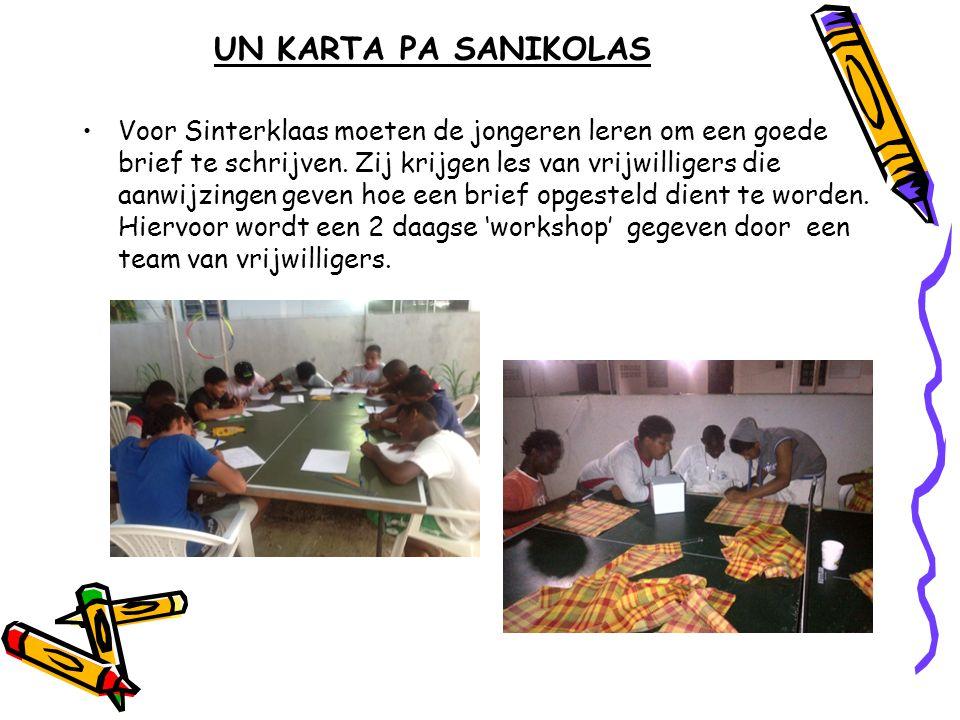 UN KARTA PA SANIKOLAS •Voor Sinterklaas moeten de jongeren leren om een goede brief te schrijven. Zij krijgen les van vrijwilligers die aanwijzingen g