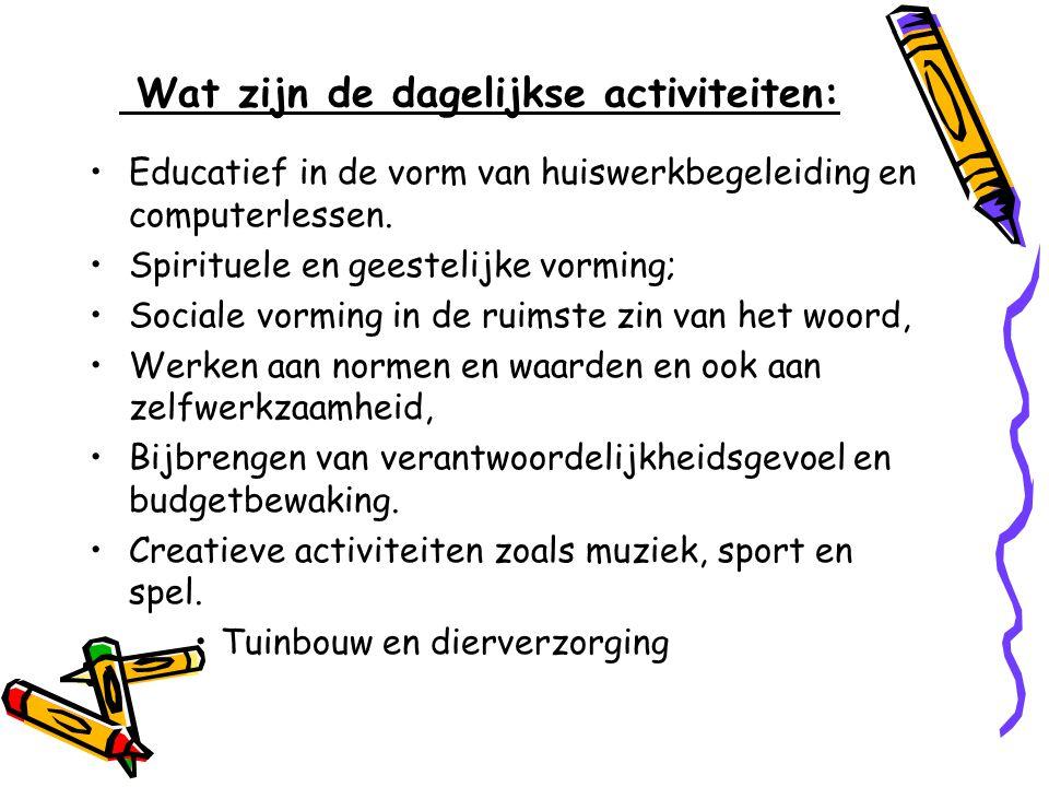Wat zijn de dagelijkse activiteiten: •Educatief in de vorm van huiswerkbegeleiding en computerlessen. •Spirituele en geestelijke vorming; •Sociale vor