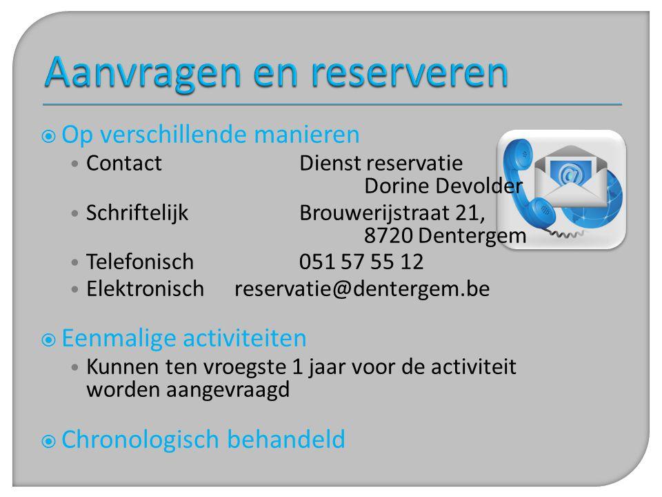  Op verschillende manieren • ContactDienst reservatie Dorine Devolder • SchriftelijkBrouwerijstraat 21, 8720 Dentergem • Telefonisch051 57 55 12 • El