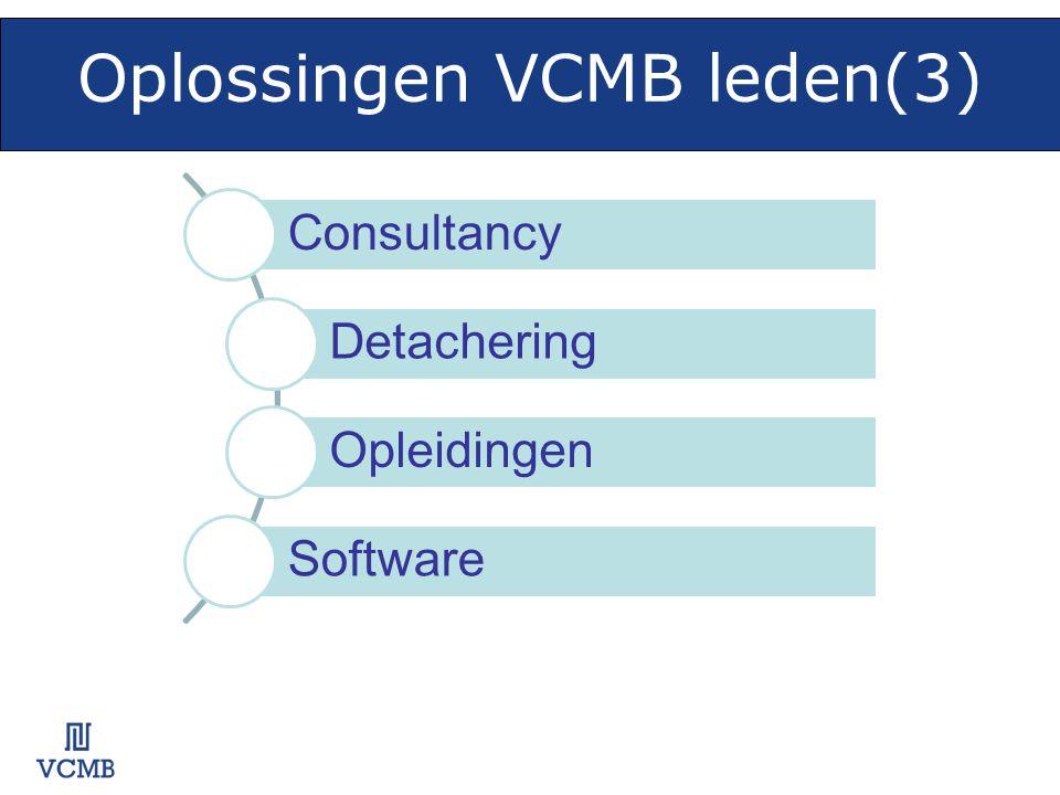 Oplossingen VCMB leden(3) opl os sin ge n Consultancy Detachering Opleidingen Software