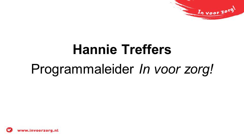 Hannie Treffers Programmaleider In voor zorg!