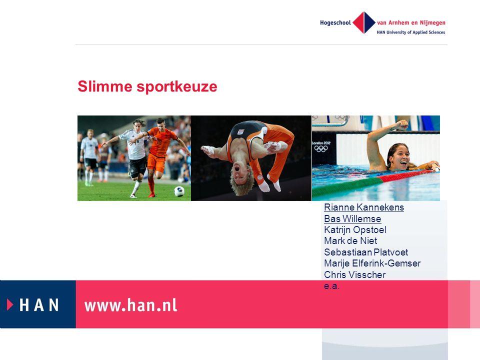 Slimme sportkeuze Rianne Kannekens Bas Willemse Katrijn Opstoel Mark de Niet Sebastiaan Platvoet Marije Elferink-Gemser Chris Visscher e.a.
