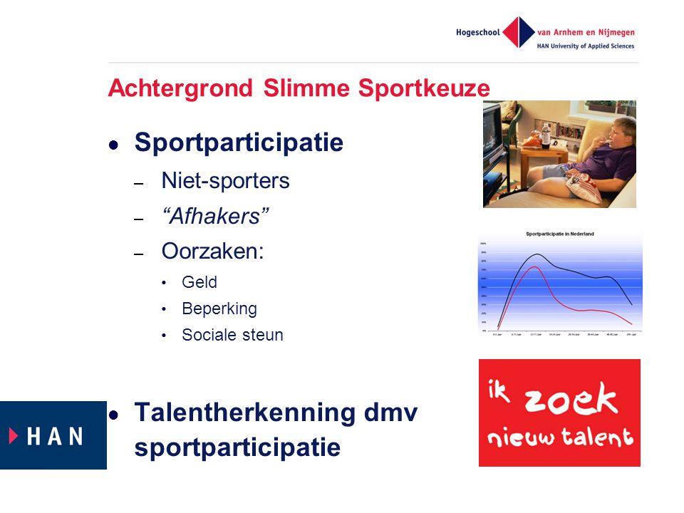 """Achtergrond Slimme Sportkeuze  Sportparticipatie – Niet-sporters – """"Afhakers"""" – Oorzaken: • Geld • Beperking • Sociale steun  Talentherkenning dmv s"""