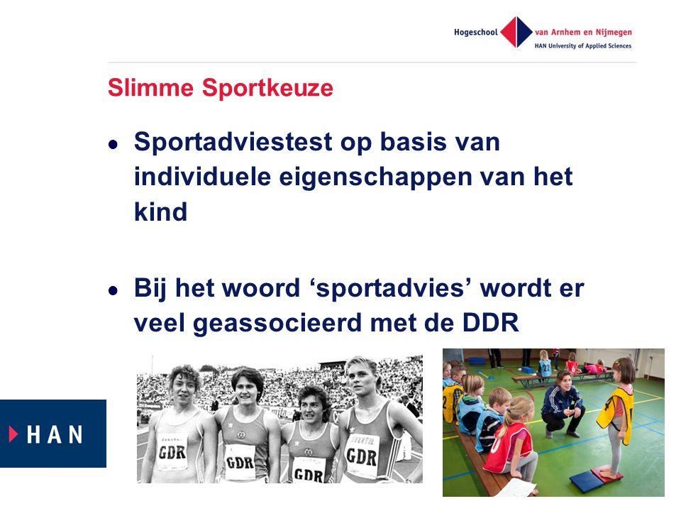 Slimme Sportkeuze  Sportadviestest op basis van individuele eigenschappen van het kind  Bij het woord 'sportadvies' wordt er veel geassocieerd met d