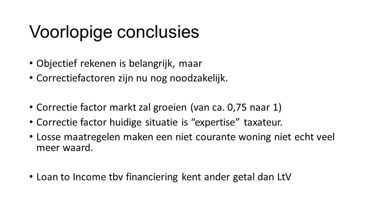 Voorlopige conclusies • Objectief rekenen is belangrijk, maar • Correctiefactoren zijn nu nog noodzakelijk. • Correctie factor markt zal groeien (van