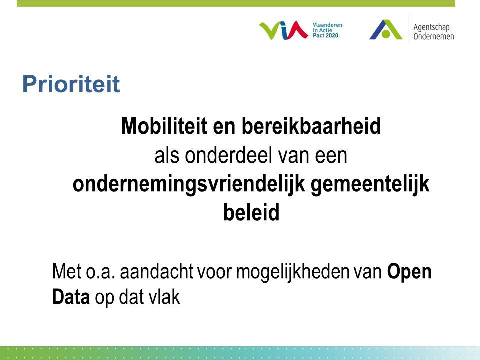 Prioriteit Mobiliteit en bereikbaarheid als onderdeel van een ondernemingsvriendelijk gemeentelijk beleid Met o.a.
