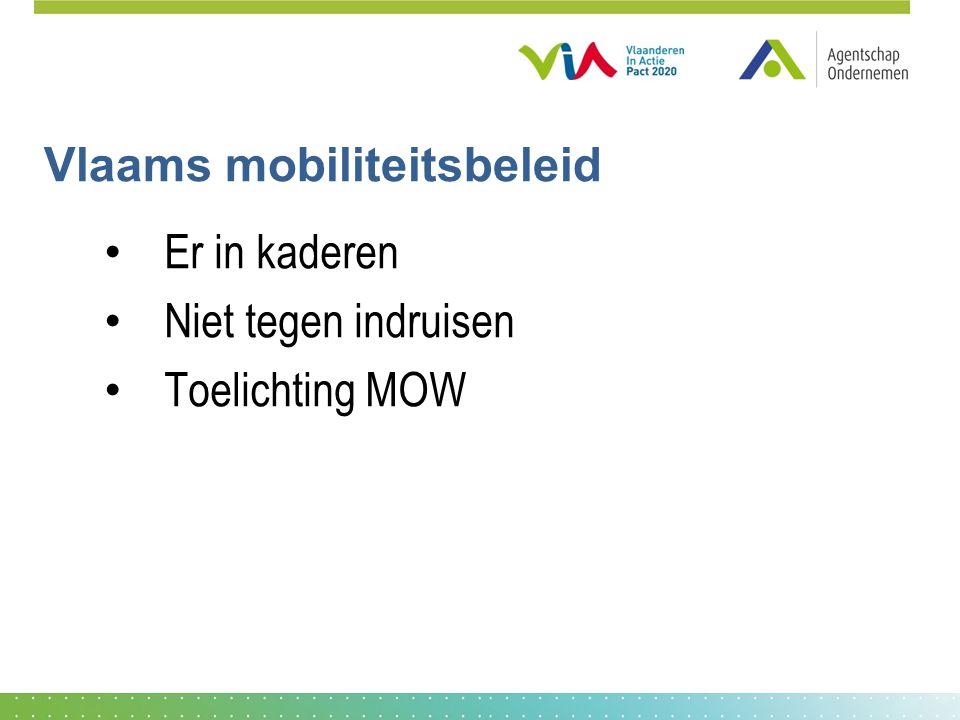 Vlaams mobiliteitsbeleid • Er in kaderen • Niet tegen indruisen • Toelichting MOW