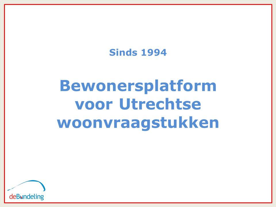 22 Sinds 1994 Bewonersplatform voor Utrechtse woonvraagstukken