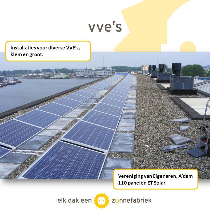 vve's Vereniging van Eigenaren, A'dam 110 panelen ET Solar Installaties voor diverse VVE's, klein en groot.