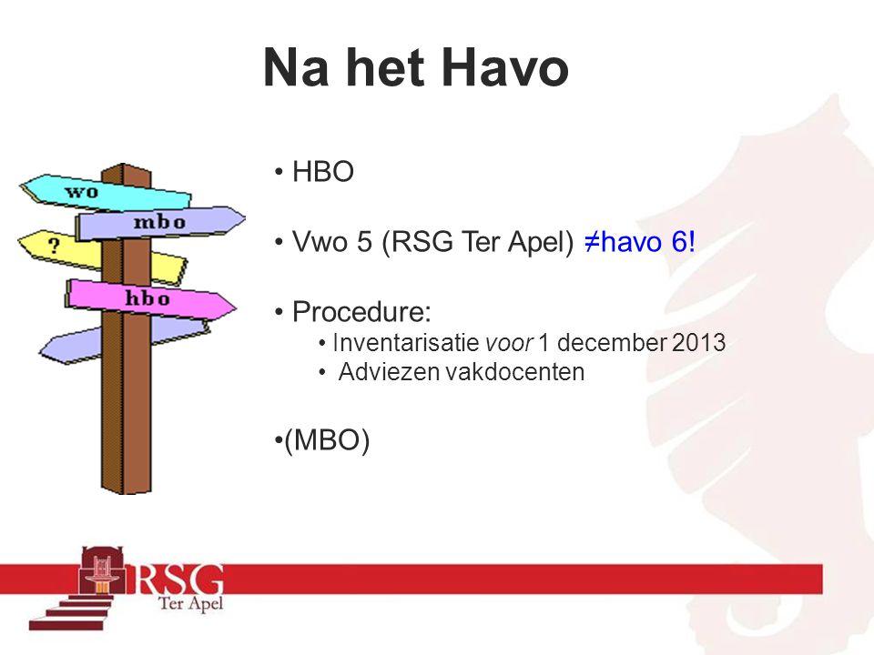 Na het Havo • HBO • Vwo 5 (RSG Ter Apel) ≠havo 6.