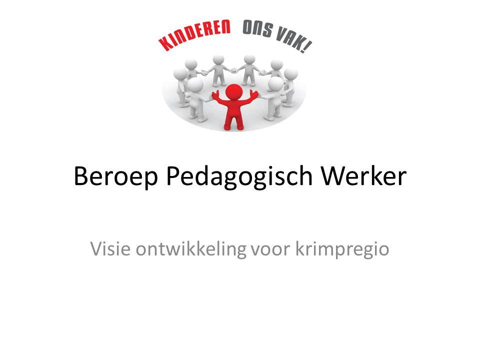 Beroep Pedagogisch Werker Visie ontwikkeling voor krimpregio