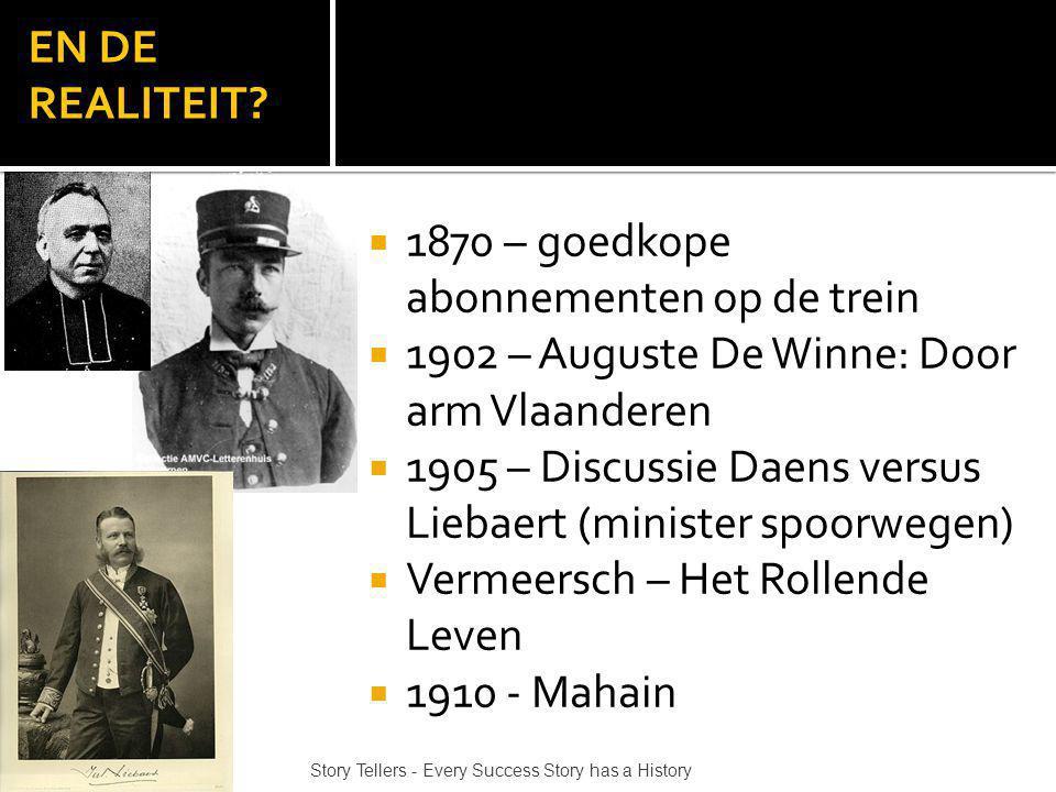 EN DE REALITEIT?  1870 – goedkope abonnementen op de trein  1902 – Auguste De Winne: Door arm Vlaanderen  1905 – Discussie Daens versus Liebaert (m