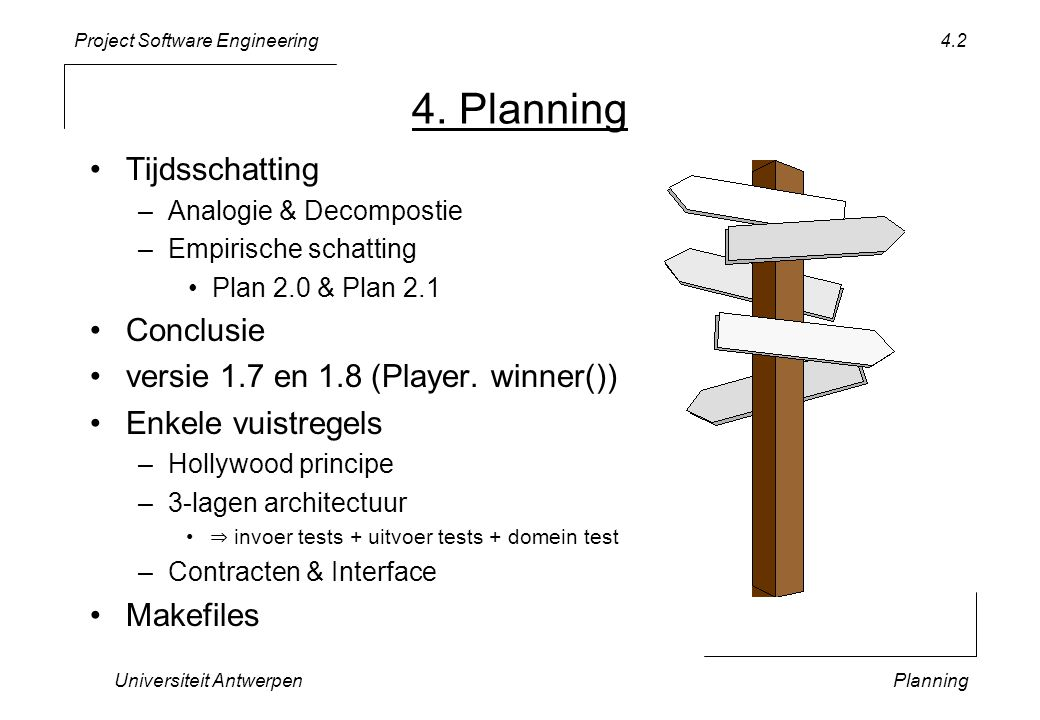 Project Software Engineering Universiteit AntwerpenPlanning 3.13 class TicTacToe {...