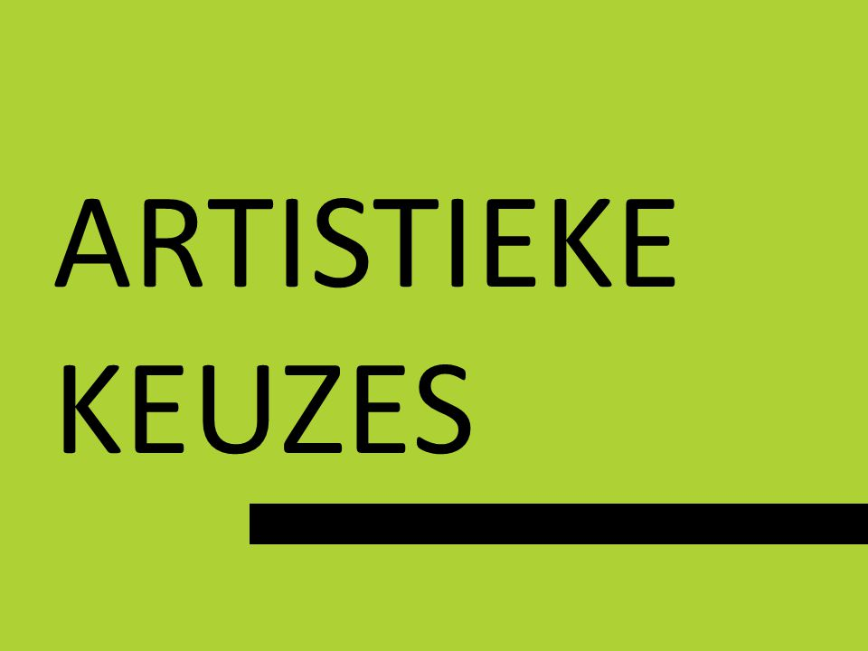ARTISTIEKE KEUZES