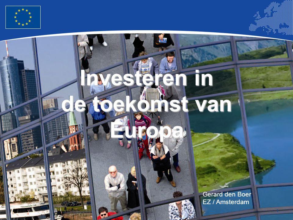 1 Investeren in de toekomst van Europa Gerard den Boer EZ / Amsterdam